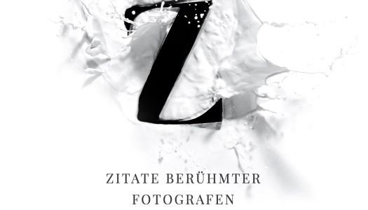 15 Zitate grosser Fotografen – zum Nachdenken und zum Schmunzeln